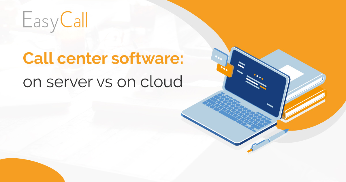 Call center software: on server vs on cloud
