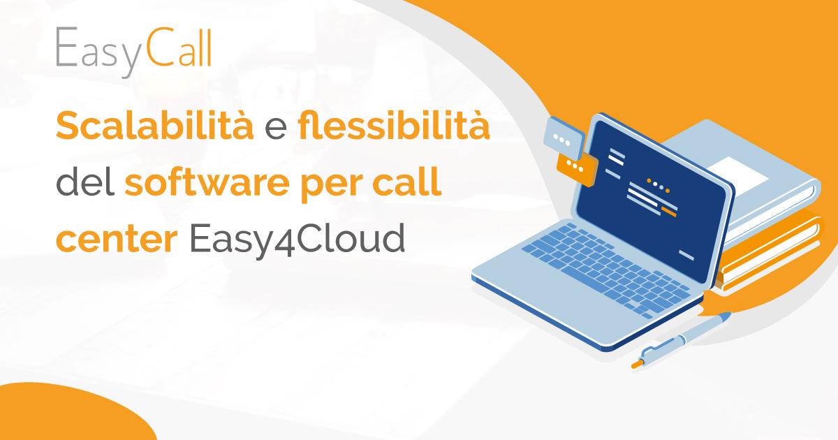 Scalabilità e flessibilità del software per call center Easy4Cloud